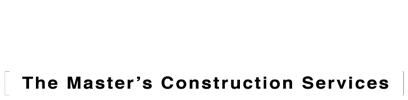 - The Master's Construction Services